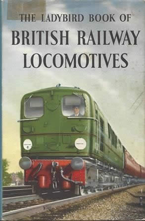 The Ladybird Book Of British Railway Locomotives