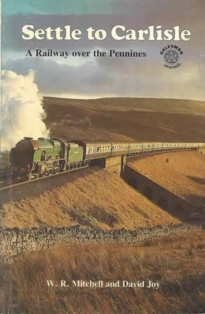 Settle To Carlisle: A Railway Over The Pennines