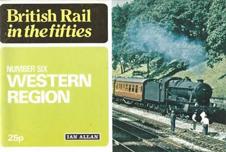 British Rail In The Fifties: Number Six Western Region