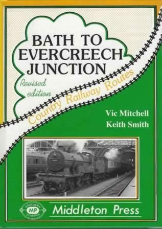 Country Railway Routes Bath To Evercreech Junction