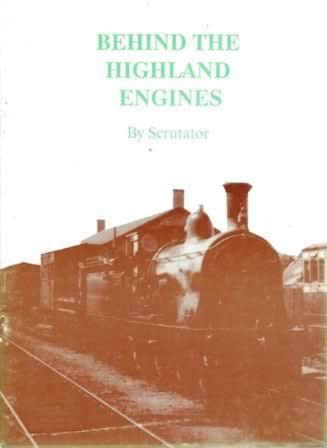 Behind The Highland Engines