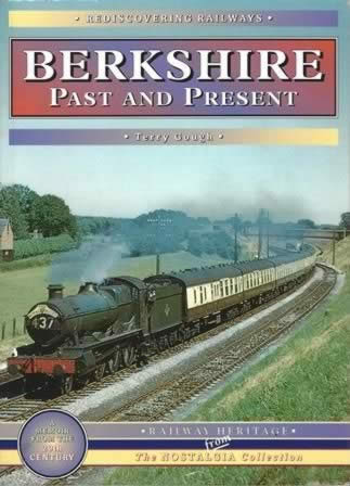 Rediscovering Railways - Berkshire Past & Present