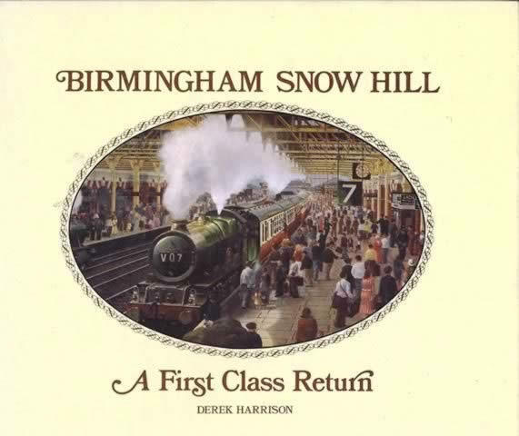 Birmingham Snow Hill; A First Class Return
