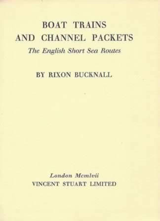 Boat Trains and Channel Packets: The English Short Sea Routes