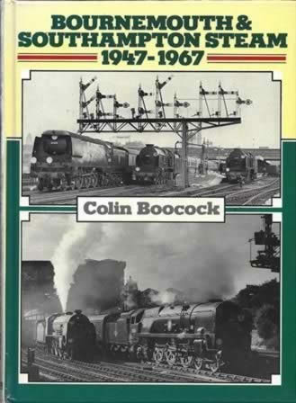 Bournemouth & Southampton Steam 1947-1967