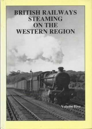 British Railways Steaming On The Western Region Volume 5