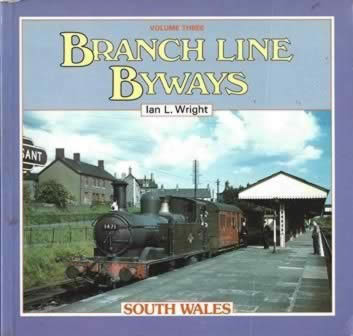 Branch Line Byways Vol 3: South Wales