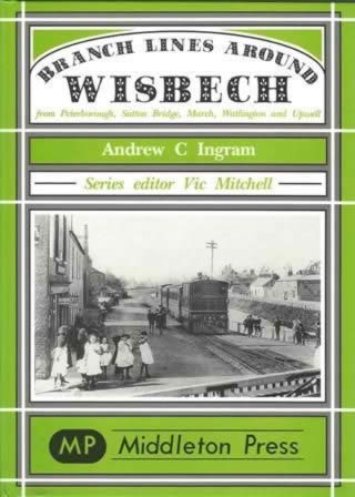Branch Lines Around Wisbech From Peterborough, Upwell, March