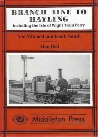 Branch Line To Hayling Including The Isle Of Wight Train Ferry