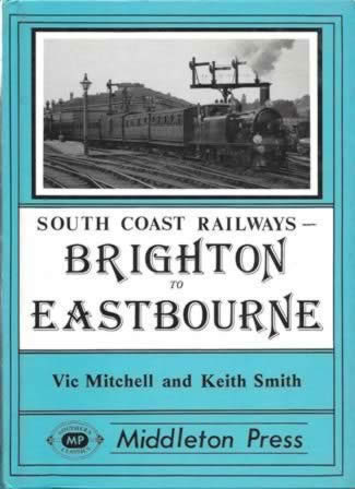 South Coast Railways - Brighton To Eastbourne