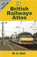British Railways Atlas: 3rd Edition