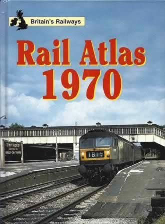 Britain's Railways - Rail Atlas 1970