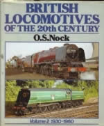 British Locomotives Of The 20th Century Volume 2 1930-1960