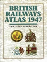 British Railways Atlas 1947; The Last Days Of The Big Four