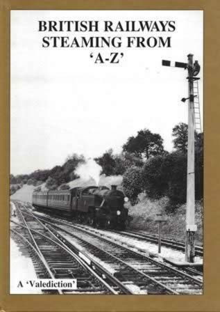 British Railways Steaming: From A to Z