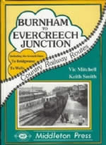 Country Railway Routes: Burnham to Evercreech Junction Including The Branch Lines To Bridgewater To Wells