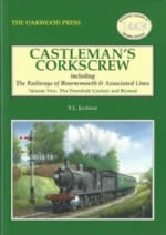 Castleman's Corkscrew Including The Railways Of Bournemouth & Associated Lines - Volume Two: The Twentieth Century And Beyond - OL144B
