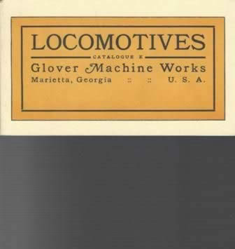 Locomotives: Catalogue E - Glover Machine Works, Just A Few Glover Locomotives