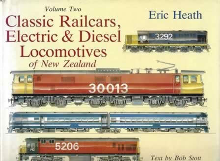 Classic Railcars Electric & Diesel Locomotives Of New Zealand: Volume 2