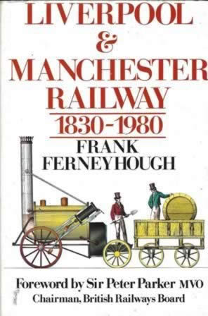 Liverpool & Manchester Railway 1830 - 1980