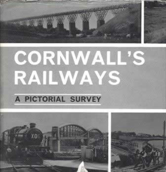 Cornwall's Railways - A Pictorial Survey