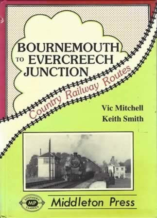 Country Railway Routes Bournemouth To Evercreech Junction