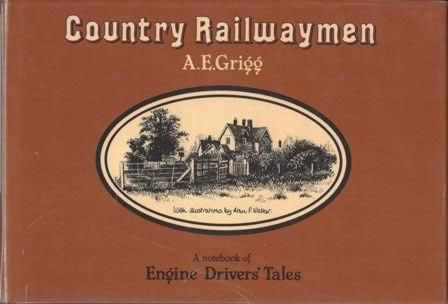 Country Railwaymen A Notebook of Engine Driver's Tales