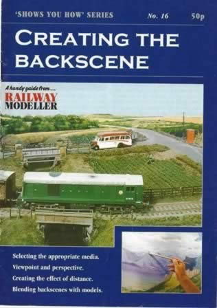 Peco: Booklet: Creating The Backscene: This Is Part Of The 'Shows You How' Series And Features - Selecting The appropriate Media, Viewpoint And Perspective, Creating The effect Of Distance, Blending Backscenes With Models