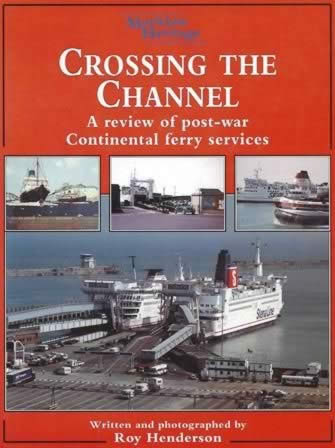 Crossing the Channel: A Review Of Post-War Continental Ferry Services