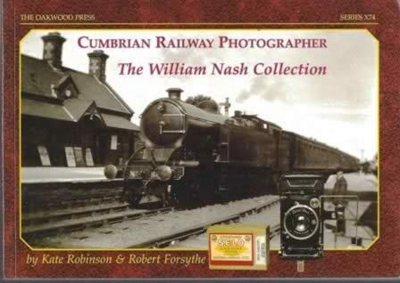 Cumbrian Railway Photographer: The William Nash Collection - Series X74