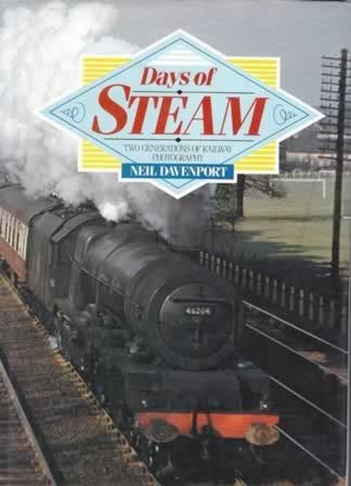 Days Of Steam: Two Generations Of Railway Photography