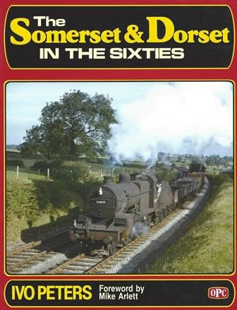 The Somerset And Dorset In The Sixties