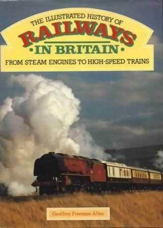 Railways In Britain, From Steam Engines To High Speed Trains