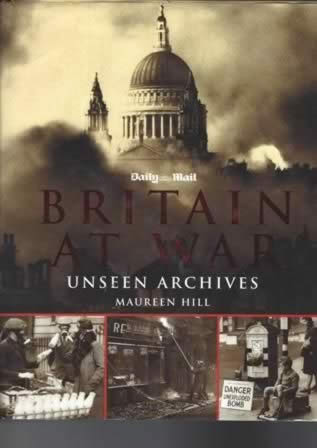 Britain At War - Unseen Archives