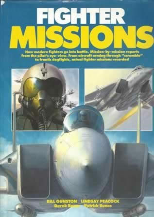Fighter Missions - How Modern Fighters Go Into Battle. Mission-by-Mission Reports From The Pilot's Eye View