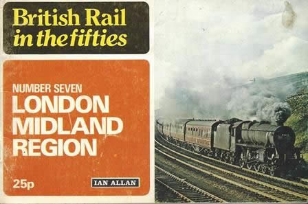 British Rail in the Fifties: No.7 London Midland Region