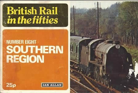 British Rail in the Fifties: No.8 Southern Region