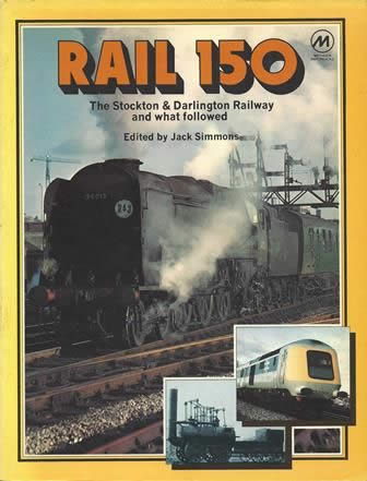 Rail 150: The Stockton And Darlington Railway And What Followed