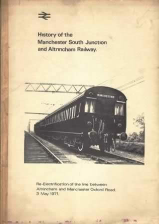 Booklet - History Of The Manchester South Junction & Atrincham Railway (P/B)