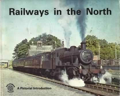 Railways In The North - A Pictorial Introduction