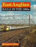 East Anglia Rails In The 1980s