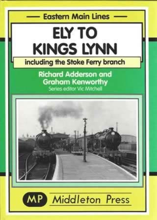 Eastern Main Lines Ely To Kings Lynn, Including Stoke Ferry