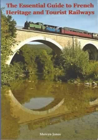 The Essential Guide To French Heritage And Tourist Railways - X83