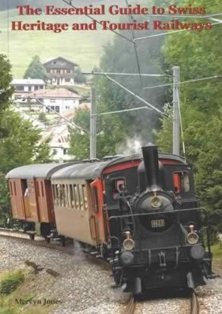 The Essential Guide To Swiss Heritage And Tourist Railways - X85