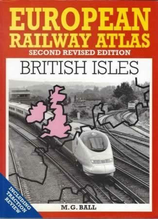 European Railway Atlas: Second Revised Edition British Isles