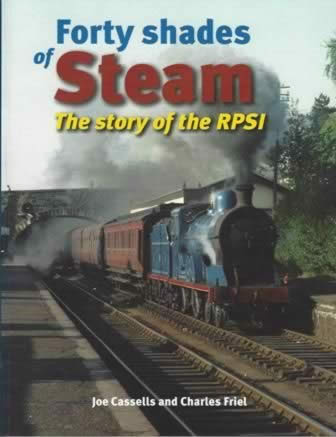Forty Shades Of Steam The Story Of The RPSI
