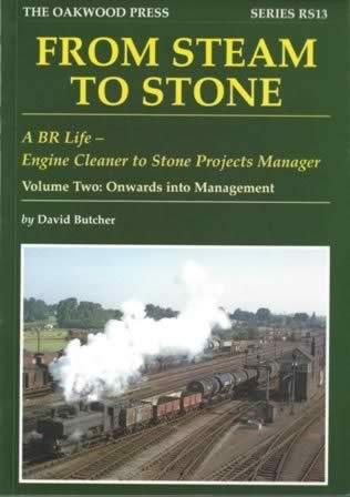 From Steam To Stone - A BR Life, Engine Cleaner To Stone Projects Manager - Volume 2: Onwards Into Management - RS13
