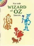 Fun With Wizard Of OZ Stencils