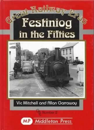 Great Railway Eras: Festiniog In The Fifties - GRE Number 2