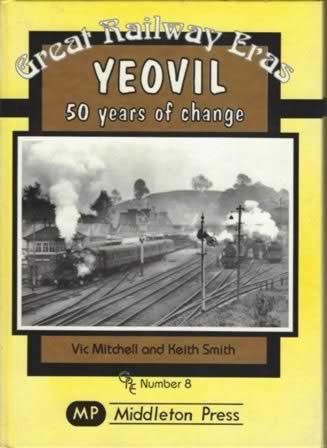 Great Railway Eras Yeovil 50 Years Of Change No.8